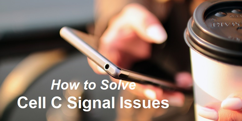 how to solve cell c signal issues